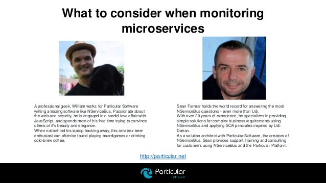 http://particular.net What to consider when monitoring microservices Sean Farmar holds the world record for answering the ...