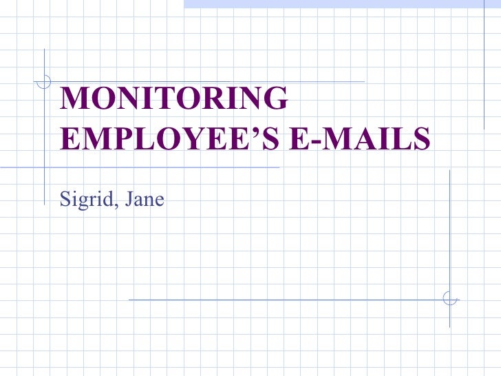 MONITORING EMPLOYEE'S E-MAILS Sigrid, Jane
