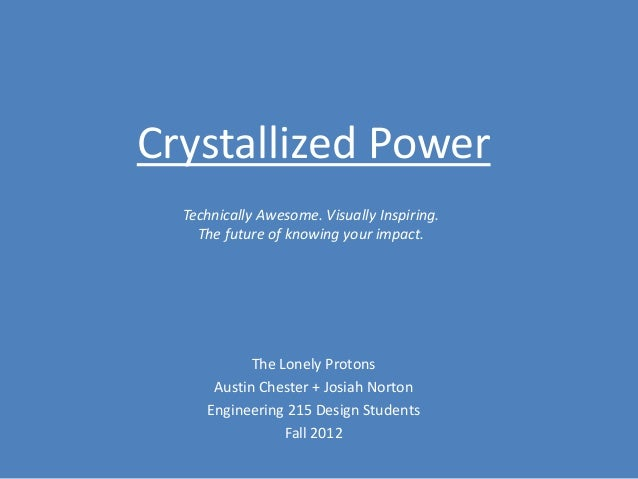 Crystallized Power  Technically Awesome. Visually Inspiring.    The future of knowing your impact.            The Lonely P...