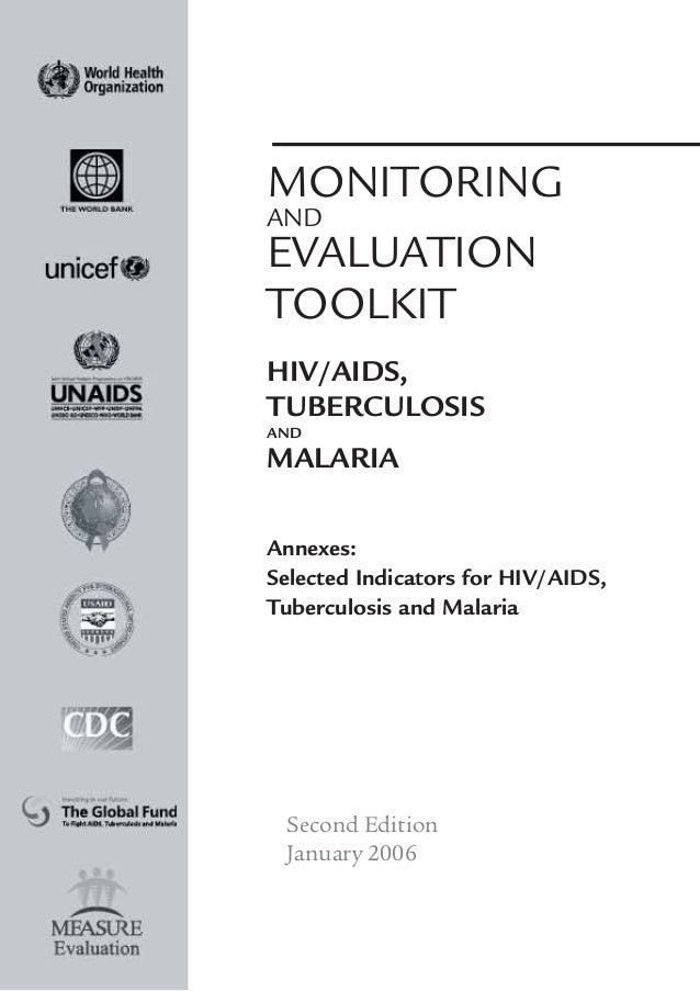 MONITORINGANDEVALUATIONTOOLKITHIV/AIDS,TUBERCULOSISANDMALARIAAnnexes:Selected Indicators for HIV/AIDS,Tuberculosis and Mal...