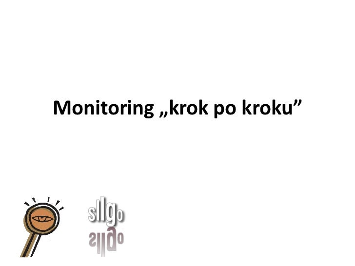 "Monitoring ""krok po kroku"""