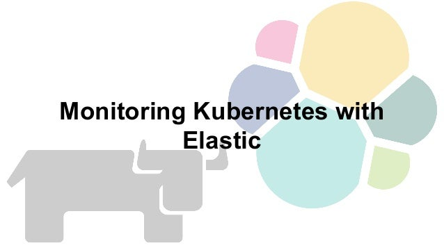 Monitoring Kubernetes with Elastic