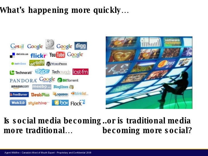 What's happening more quickly… Is social media becoming more traditional… ..or is traditional media  becoming more social?