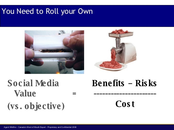 <ul><li>Social Media Value  </li></ul><ul><li>(vs. objective) </li></ul>You Need to Roll your Own = Benefits – Risks -----...
