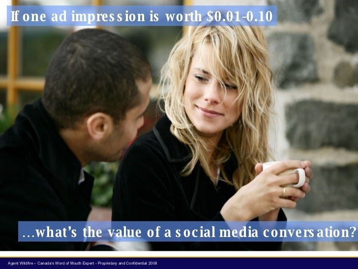 If one ad impression is worth $0.01-0.10 … what's the value of a social media conversation?