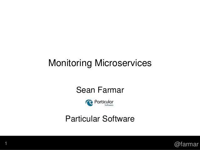 @farmar Monitoring Microservices Sean Farmar Particular Software 1