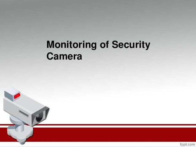 Monitoring of Security Camera