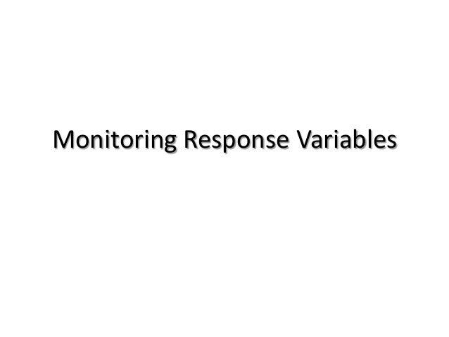 Monitoring Response Variables