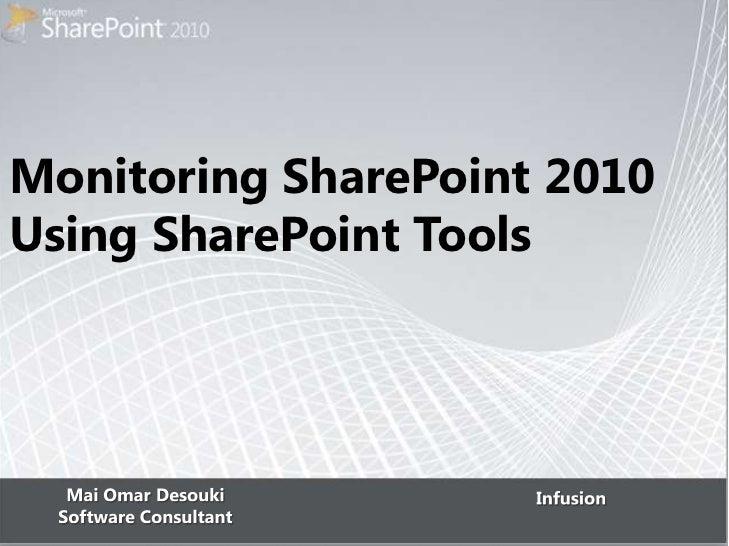 Monitoring SharePoint 2010Using SharePoint Tools