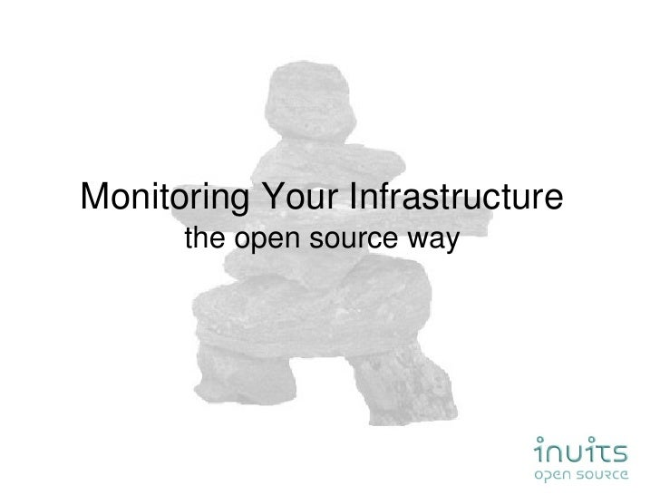 Monitoring Your Infrastructure the open source way