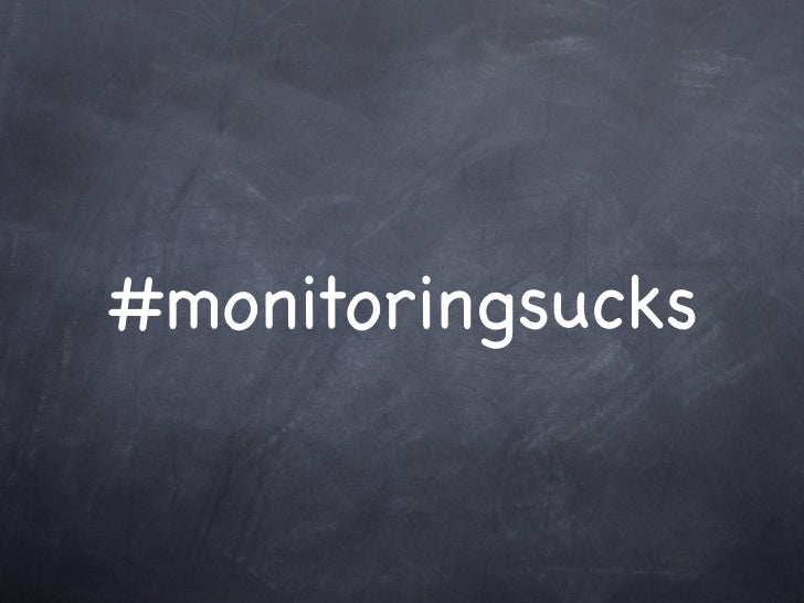 #monitoringsucks