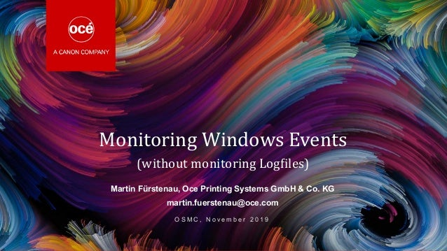 1R3 - Internal Monitoring Windows Events (without monitoring Logfiles) Martin Fürstenau, Oce Printing Systems GmbH & Co. K...
