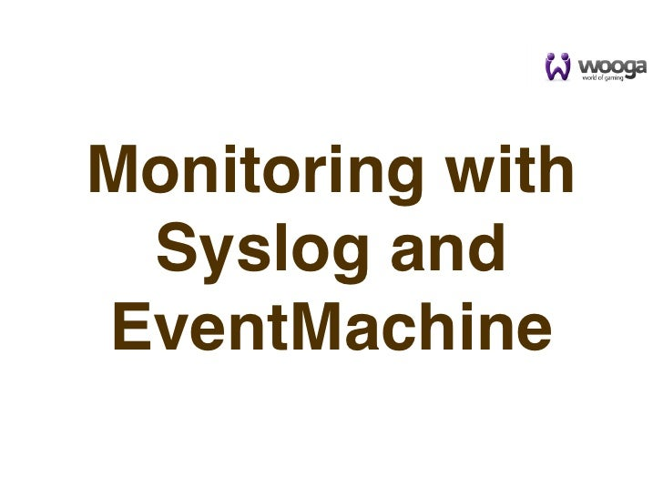 Monitoring with Syslog andEventMachine