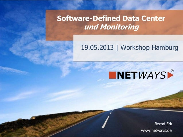 www.netways.de Bernd Erk 19.05.2013 | Workshop Hamburg Software-Defined Data Center und Monitoring