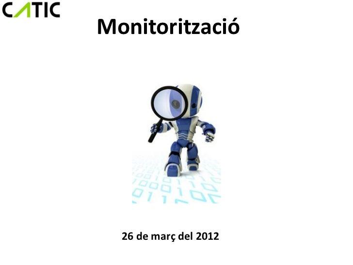 Monitorització  26 de març del 2012