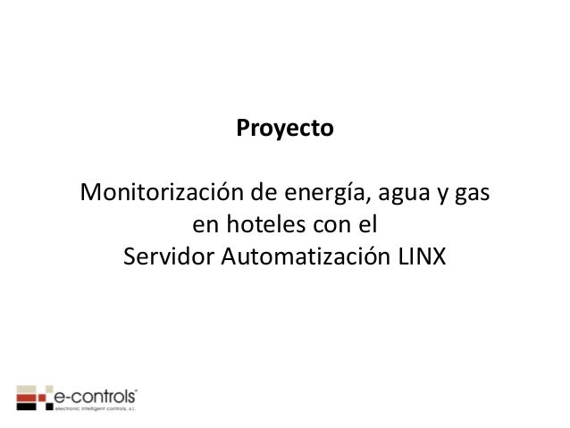 Proyecto Monitorización de energía, agua y gas en hoteles con el Servidor Automatización LINX