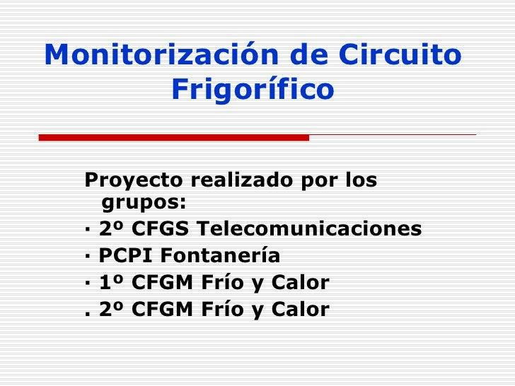 Circuito Frigorifico : Monitorizacion de un circuito frigorifico