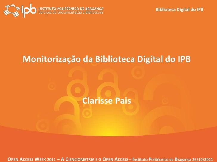 Biblioteca Digital do IPB       Monitorização da Biblioteca Digital do IPB                                     Clarisse Pa...