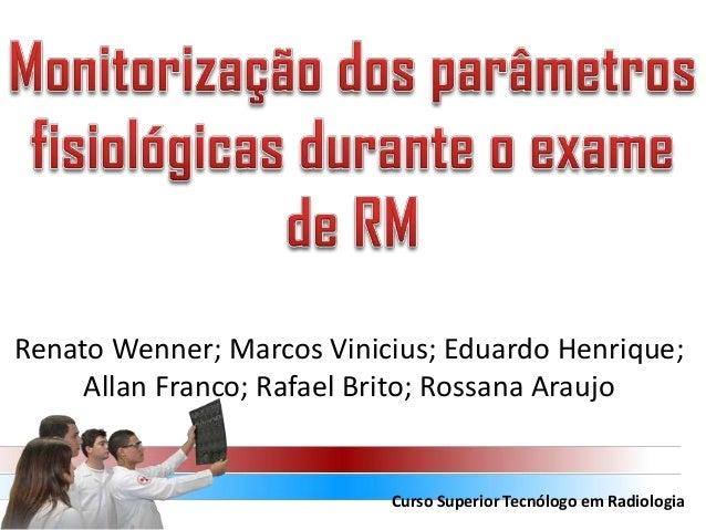 Renato Wenner; Marcos Vinicius; Eduardo Henrique; Allan Franco; Rafael Brito; Rossana Araujo  Curso Superior Tecnólogo em ...