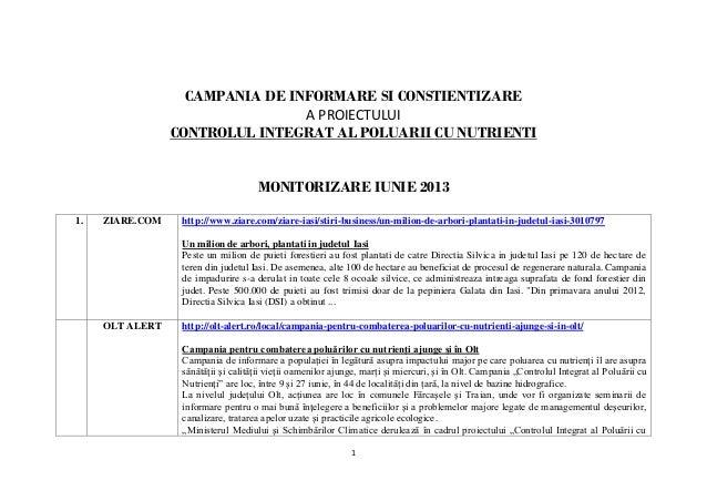 1 CAMPANIA DE INFORMARE SI CONSTIENTIZARE A PROIECTULUI CONTROLUL INTEGRAT AL POLUARII CU NUTRIENTI MONITORIZARE IUNIE 201...