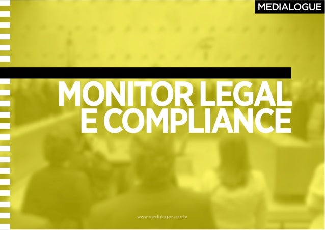 www.medialogue.com.br MONITORLEGAL ECOMPLIANCE