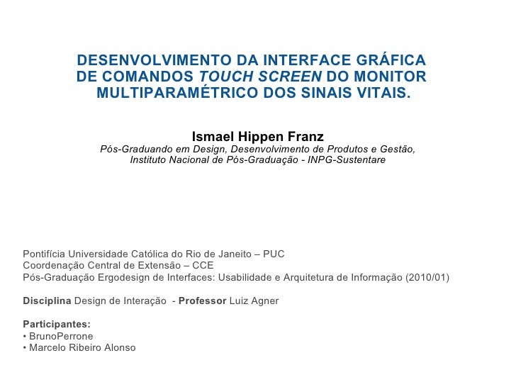 DESENVOLVIMENTO DA INTERFACE GRÁFICA DE COMANDOS  TOUCH SCREEN  DO MONITOR MULTIPARAMÉTRICO DOS SINAIS VITAIS. Ismael Hi...