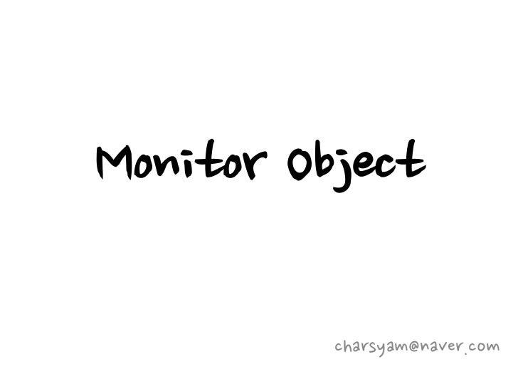 Monitor Object          charsyam@naver.com