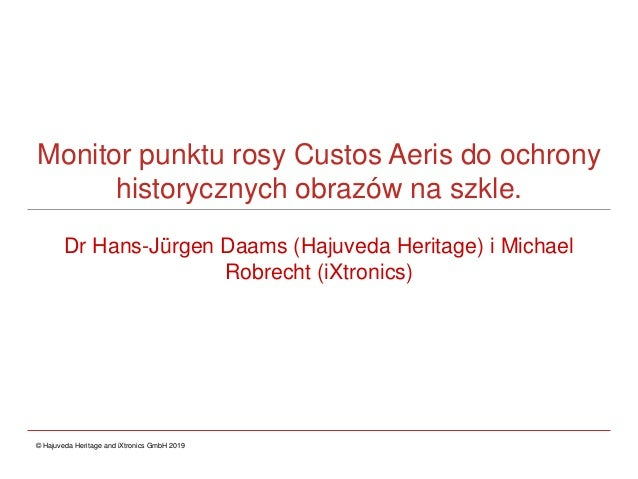Monitor punktu rosy Custos Aeris do ochrony historycznych obrazów na szkle. Dr Hans-Jürgen Daams (Hajuveda Heritage) i Mic...