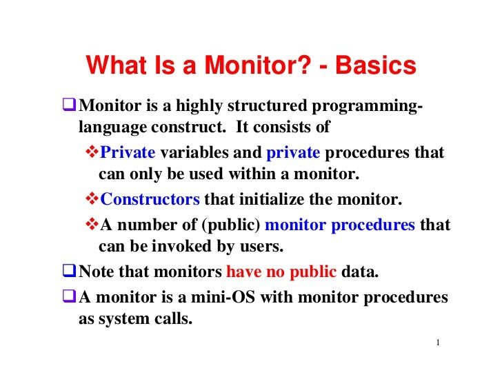 What Is a Monitor? - BasicsqMonitor is a highly structured programming- language construct. It consists of  vPrivate varia...