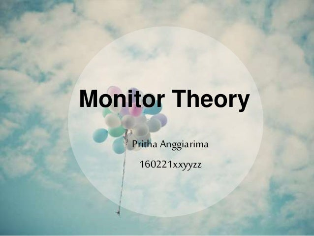 Pritha Anggiarima 160221xxyyzz Monitor Theory