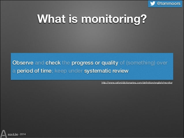 @tommoors  What is monitoring?  Observe and check the progress or quality of (something) over a period of time; keep under...