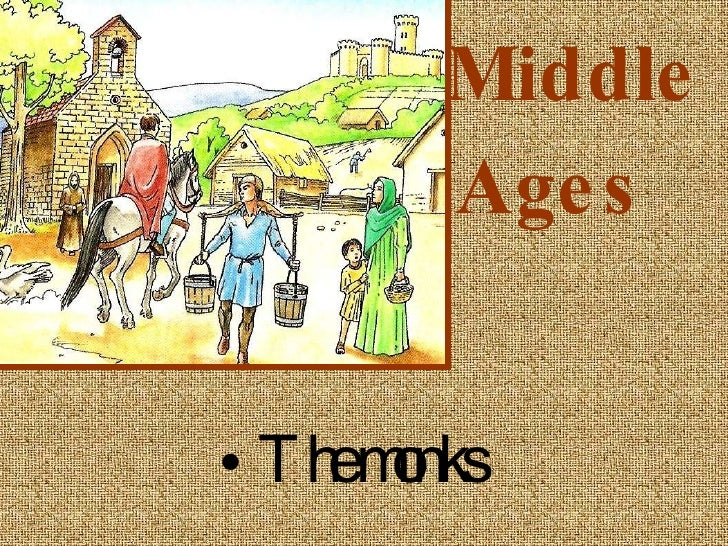 Middle  Ages   <ul><li>The monks  </li></ul>