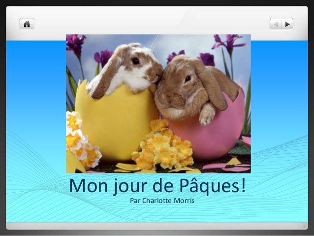 Mon jour de Pâques!      Par Charlotte Morris