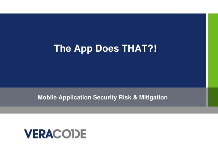 The App Does THAT?!<br />Mobile Application Security Risk & Mitigation<br />