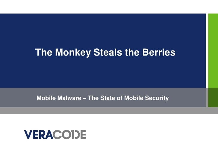 The Monkey Steals the BerriesMobile Malware – The State of Mobile Security