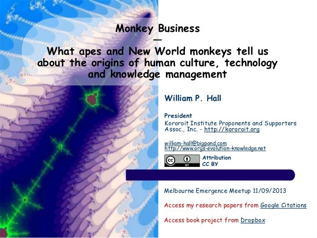 Monkey Business — What apes and New World monkeys tell us about the origins of human culture, technology and knowledge man...