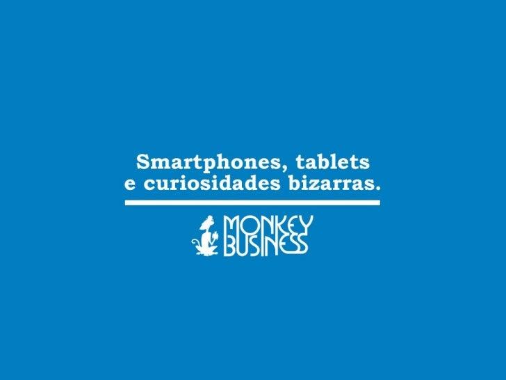 Smartphones, tablets e curiosidades