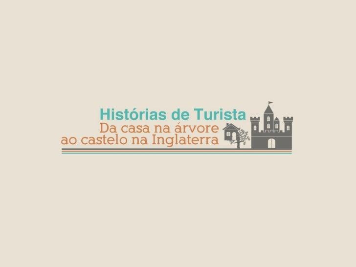 Histórias de Turista. Da casa na árvore ao castelo na Inglaterra