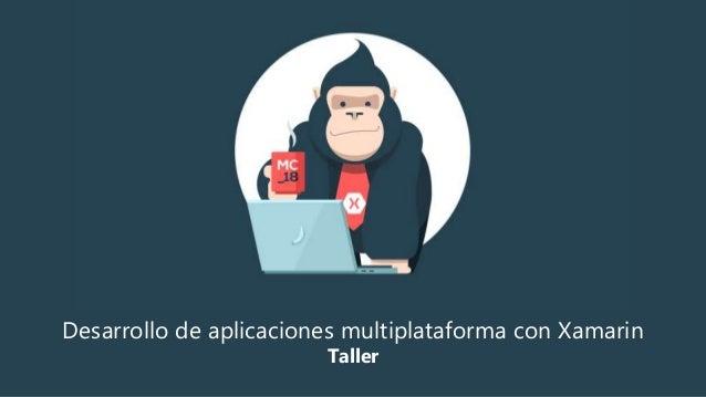 Desarrollo de aplicaciones multiplataforma con Xamarin Taller