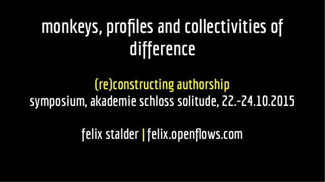 monkeys, profiles and collectivities ofmonkeys, profiles and collectivities of differencedifference (re)constructing autho...