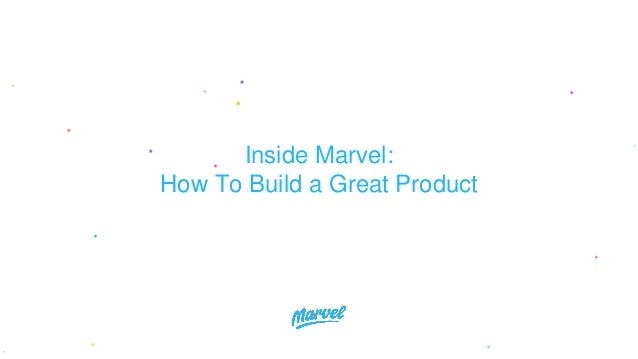 Inside Marvel: How To Build a Great Product