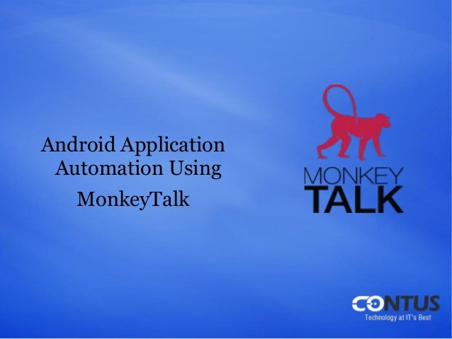 Android Application Automation Using MonkeyTalk