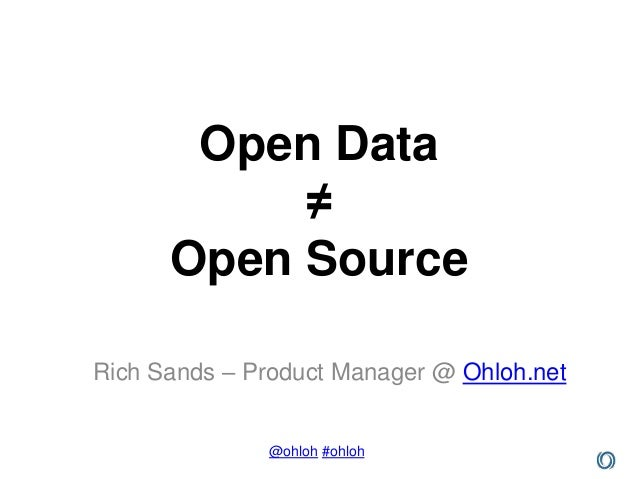 Open Data           ≠      Open SourceRich Sands – Product Manager @ Ohloh.net              @ohloh #ohloh