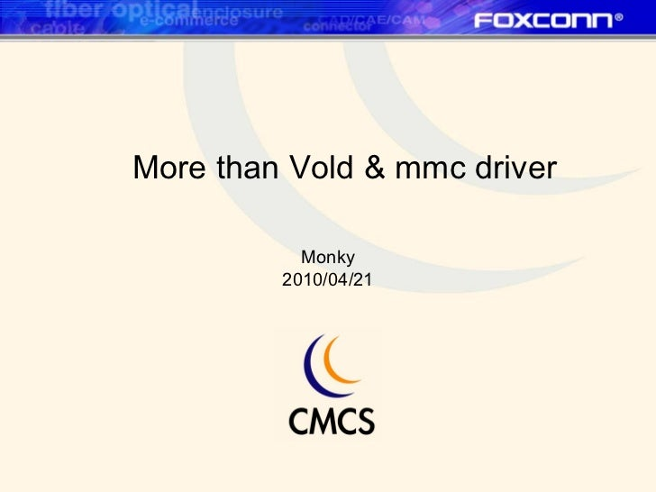 More than Vold & mmc driver Monky 2010/04/21