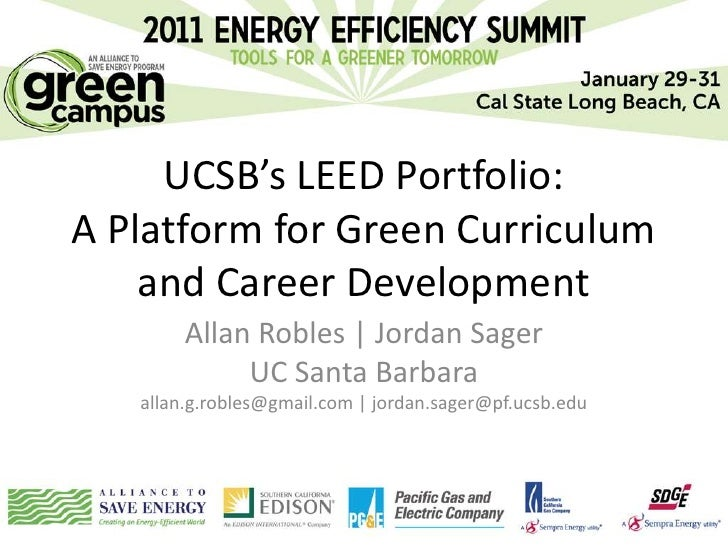 UCSB's LEED Portfolio:A Platform for Green Curriculum    and Career Development        Allan Robles | Jordan Sager        ...