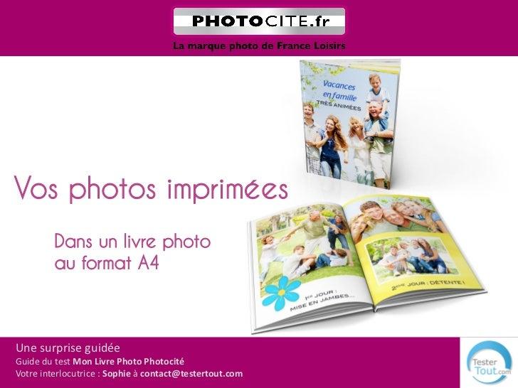 Vos photos imprimées<br />Dans un livre photo<br />au format A4<br />Une surprise guidéeGuide du test Mon Livre Photo Phot...