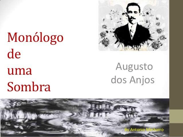 MonólogodeumaSombraAugustodos AnjosBy Antonio Minharro