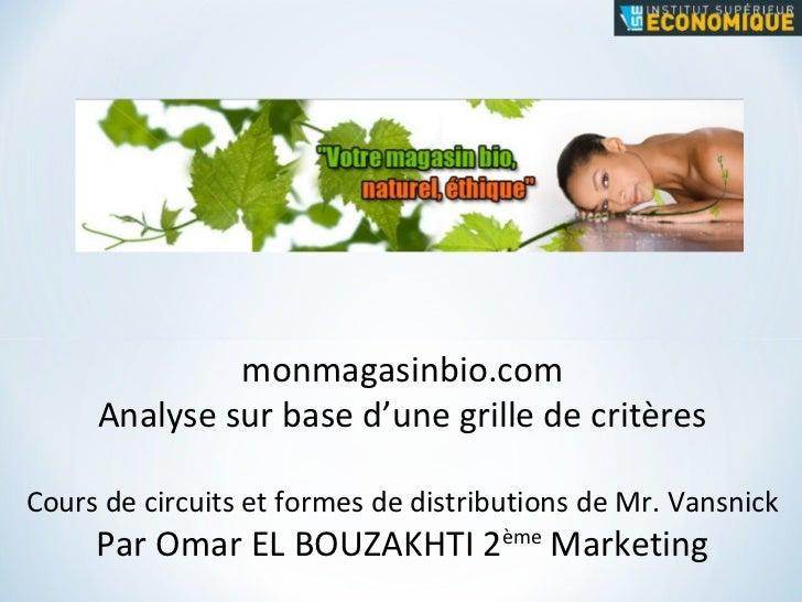 monmagasinbio.com Analyse sur base d'une grille de critères Cours de circuits et formes de distributions de Mr. Vansnick P...