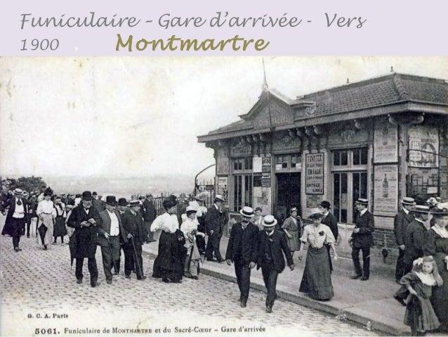 Montmartr e Le Sacré-Cœur et Le Funiculaire vers 1905 Rue Lepic vers 1925