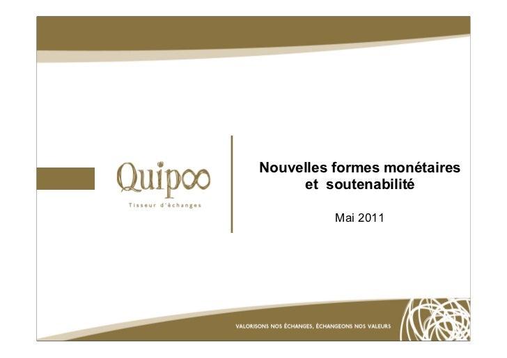 Nouvelles formes monétaires     et soutenabilité          Mai 2011